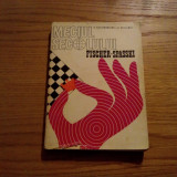 MECIUL SECOLULUI * FISCHER - SPASSKI --- E. Polihroniade, C. Stefaniu -- 1974, 237 p. ; tiraj: 7900 ex. - Carte sport