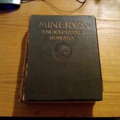 MINERVA * ENCICLOPEDIA ROMANA -- Cluj, 1930, 977 p. cu imagini, harti si planse in text - Enciclopedie