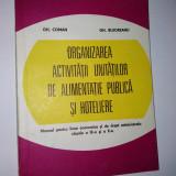 Manual pentru licee economice si de drept administrativ, Organizarea activitatilor de alimentatie publica si hoteliere, Clasa a IX - a si a X - a, 1980 - Manual scolar, Clasa 10, Alte materii