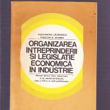 ALEXANDRU LAZARESCU -NICOLAE D. GHIMPA -ORGANIZAREA INTEPRINDERII SI LEGISLATIE ECONOMICA IN INDUSTRIE, Alta editura