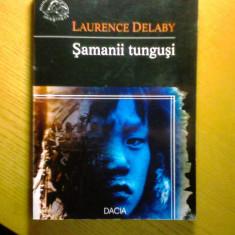LAURENCE DELABY - SAMANII TUNGUSI - Carti Samanism