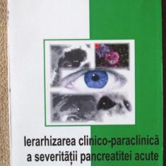 IERARHIZAREA CLINICO-PARACLINICA A SEVERITATII PANCREATITEI ACUTE, D. Cochior - Carte Diagnostic si tratament