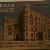 CROWN ASSETS - THE ARCHITECTURE OF THE DEPARTMENT OF PUBLIC WORLKS - 1867-1967 - JANET WRIGHT