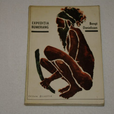 Expeditia bumerang - Bengt Danielsson - Editura Stiintifica - 1966