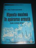 ION VOIEVOZEANU - RIPOSTA MAXIMA IN APARAREA ARMATA