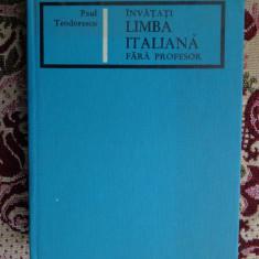 Invatati limba italiana fara profesor (500pagini)- Paul Teodorescu - Curs Limba Italiana