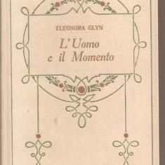 (C5408) ELEONORA GLYN - L'UOMO E IL MOMENTO, EDITURA ADRIANO SALANI, FIRENZE, 1928 - Carte in italiana