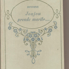 (C5406) DYVONNE - JOUJOU PRENDE MARITO......, EDITURA ADRIANO SALANI, FIRENZE, 1928 - Carte Literatura Italiana