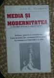 Media si modernitatea  : o teorie sociala a mass-media / John B. Thompson