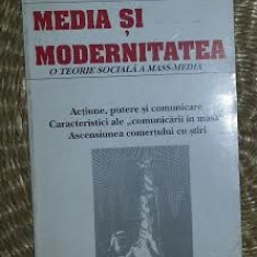 Media si modernitatea : o teorie sociala a mass-media / John B. Thompson - Carte Sociologie
