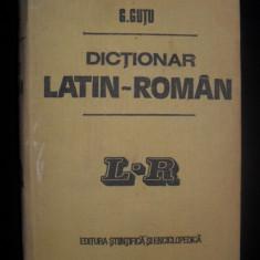 Dictionar latin-roman(cel mai mare, aproximativ 47.000 de cuvinte titlu)-Gheorghe Gutu
