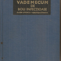 (C5382) VADEMECUM DE BOLI INFECTIOASE DE FLORIN CARUNTU SI VERONICA CARUNTU, EDITURA MEDICALA, 1979 - Carte Pediatrie