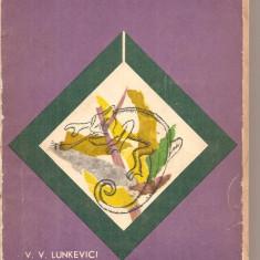 (C5469) BIOLOGIA DISTRACTIVA DE V.V. LUNKEVICI, EDITURA STIINTIFICA, 1968 - Carte Biologie