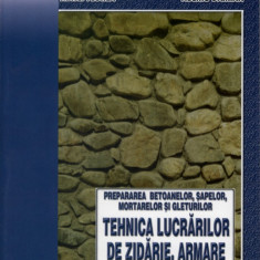 Tehnica lucrarilor de zidarie, armare si cofrare | Poti face si singur | Editura Mast - Carti Constructii