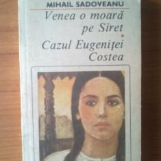 J Mihail Sadoveanu - Venea o moara pe Siret. Cazul Eugenitei Costea - Roman, Anul publicarii: 1990