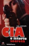 CIA O ISTORIE SECRETA - Tim Weiner