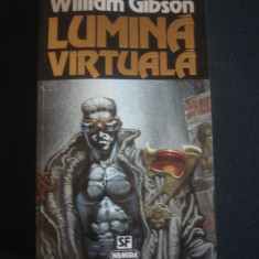 WILLIAM GIBSON - LUMINA VIRTUALA