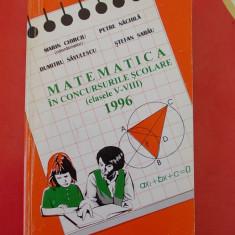 MATEMATICA IN CONCURSURILE SCOLARE CLASELE V-VIII . - Culegere Matematica