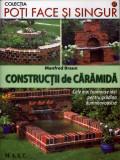 Constructii de caramida - Poti face si singur - Editura Mast, Alta editura