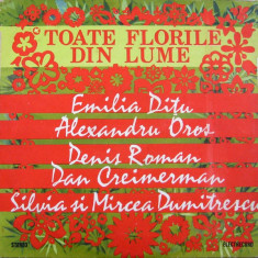 Toate florile din lume disc vinyl pop lp muzica usoara romaneasca - Muzica Pop electrecord, VINIL