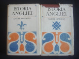 ANDRE MAUROIS - ISTORIA ANGLIEI  2 volume