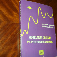CATALIN ARSENE & DTRU MARIN - MODELAREA DECIZIEI PE PIETELE FINANCIARE *