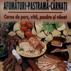 Afumaturi - Pastrama - Carnati | Franz S. Wagner | Editura Mast
