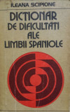 DICTIONAR DE DIFICULTATI ALE LIMBII SPANIOLE - Ileana Scipione