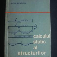 IOAN I. MUNTEANU - CALCULUL STATIC AL STRUCTURILOR