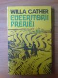 W Cuceritorii preeriei - Willa Cather, Alta editura, 1977