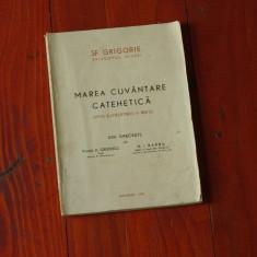 Carte -- Sf. Grigore ( episcopul nissei ) - Marea cuvantare catehetica - bucuresti 1947 - 112 pagini