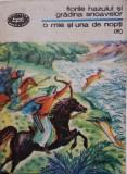 FLORILE HAZULUI SI GRADINA SNOAVELOR - O MIE SI UNA DE NOPTI