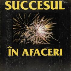 Succesul in afaceri - de Anastasios D. Karayiannis Editura Economica, 1995 206 pagini - Carte afaceri