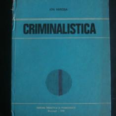 ION MIRCEA - CRIMINALISTICA