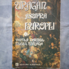 URAGAN ASUPRA EUROPEI de VINTILA CORBUL si MIRCEA EUGEN BURADA C14 719 - Roman, Anul publicarii: 1979