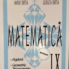 MATEMATICA CLASA A IX-A ALGEBRA GEOMETRIE TRIGONOMETRIE - M. Burtea, G. Burtea - Manual scolar, Clasa 9