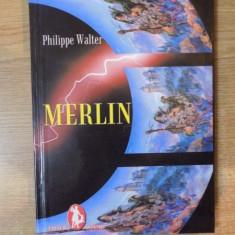 MERLIN SI CUNOASTEREA LUMII de PHILIPPE WALTER, 2004 - Carte ezoterism