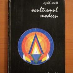 OCULTISMUL MODERN de CYRIL SCOTT - Carte ezoterism