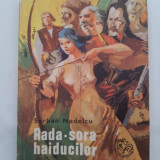 Rada, sora haiducilor, Şerban Nedelcu, ilustraţii Ion Deak-Cluj - Carte de povesti