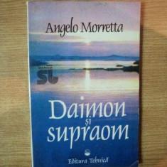 DAIMON SI SUPRAOM de ANGELO MORRETTA, 1994 - Carte ezoterism