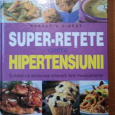 SUPER RETETE CONTRA HIPERTENSIUNII - Carte Retete traditionale romanesti