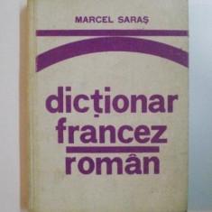 DICTIONAR FRANCEZ-ROMAN (PENTRU UZUL ELEVILOR) de MARCEL SARAS, EDITIA A III-A 1978 - Carte in alte limbi straine
