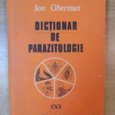 DICTIONAR DE PARAZITOLOGIE de ION GHERMAN, Bucuresti 1990