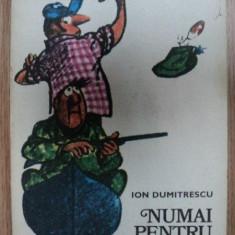 NUMAI PENTRU PESCARI SI VANATORI- ION DUMITRESCU, BUC. 1977