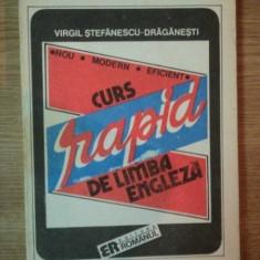 CURS RAPID DE LIMBA ENGLEZA de VIRGILIU STEFANESCU-DRAGANESTI, 1992 - Carte in alte limbi straine