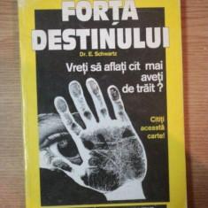 FORTA DESTINULUI de E. SCHWARTZ, 1990 - Carte ezoterism