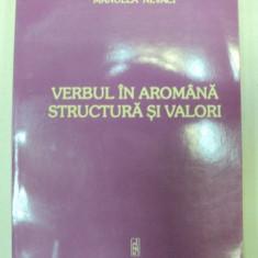 VERBUL IN AROMANA . STRUCTURA SI VALORI-MANUELA NEVACI BUCURESTI 2006