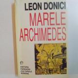 MARELE ARCHIMEDES, PROZA LITERARA, PUBLICISTICA, RECEPTARE CRITICA de LEON DONICI, 1997