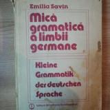 MICA GRAMATICA A LIMBII GERMANE de EMILIA SAVIN, 1985 - Carte in alte limbi straine