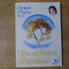 DECODIFICAREA DESTINULUI de CARMEN HARRA 2006 - Carte ezoterism